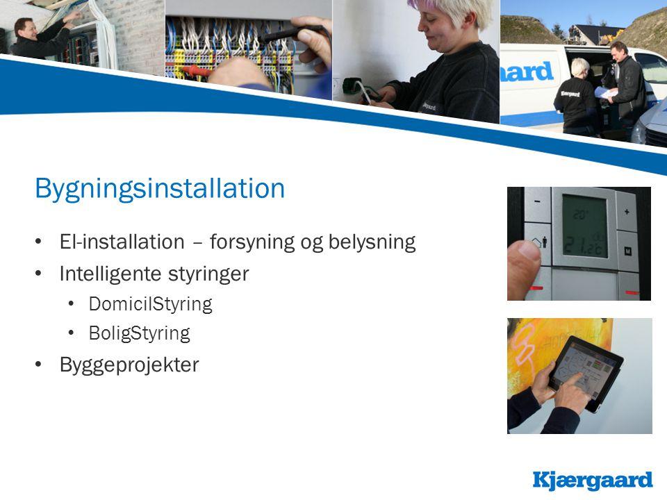 Bygningsinstallation • El-installation – forsyning og belysning • Intelligente styringer • DomicilStyring • BoligStyring • Byggeprojekter
