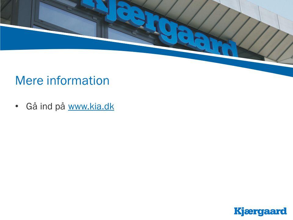 Mere information • Gå ind på www.kia.dkwww.kia.dk