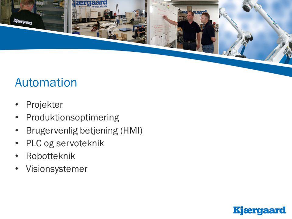 Automation • Projekter • Produktionsoptimering • Brugervenlig betjening (HMI) • PLC og servoteknik • Robotteknik • Visionsystemer