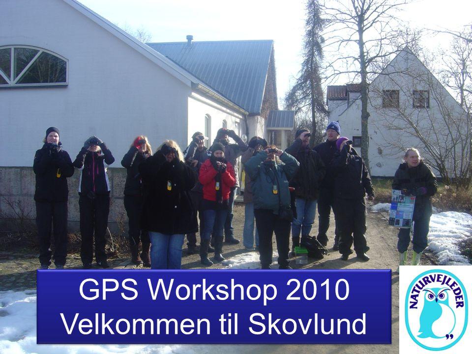 1 GPS Workshop 2010 Velkommen til Skovlund GPS Workshop 2010 Velkommen til Skovlund