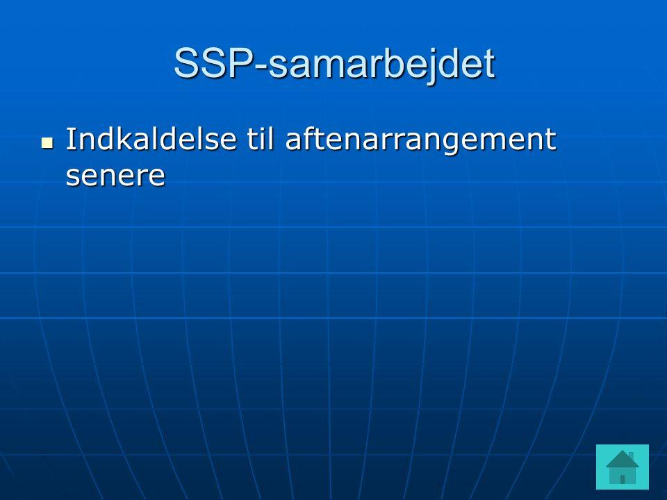 SSP-samarbejdet  Indkaldelse til aftenarrangement senere