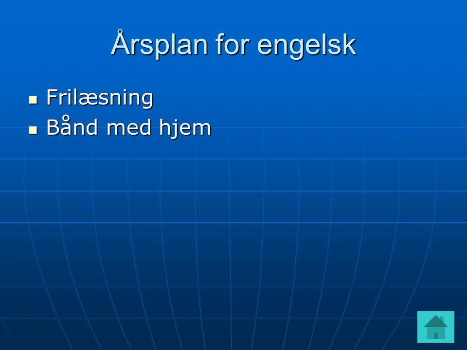 Årsplan for engelsk  Frilæsning  Bånd med hjem