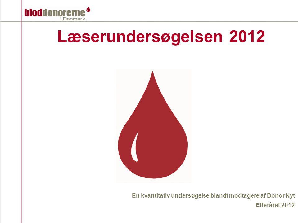 Læserundersøgelsen 2012 En kvantitativ undersøgelse blandt modtagere af Donor Nyt Efteråret 2012