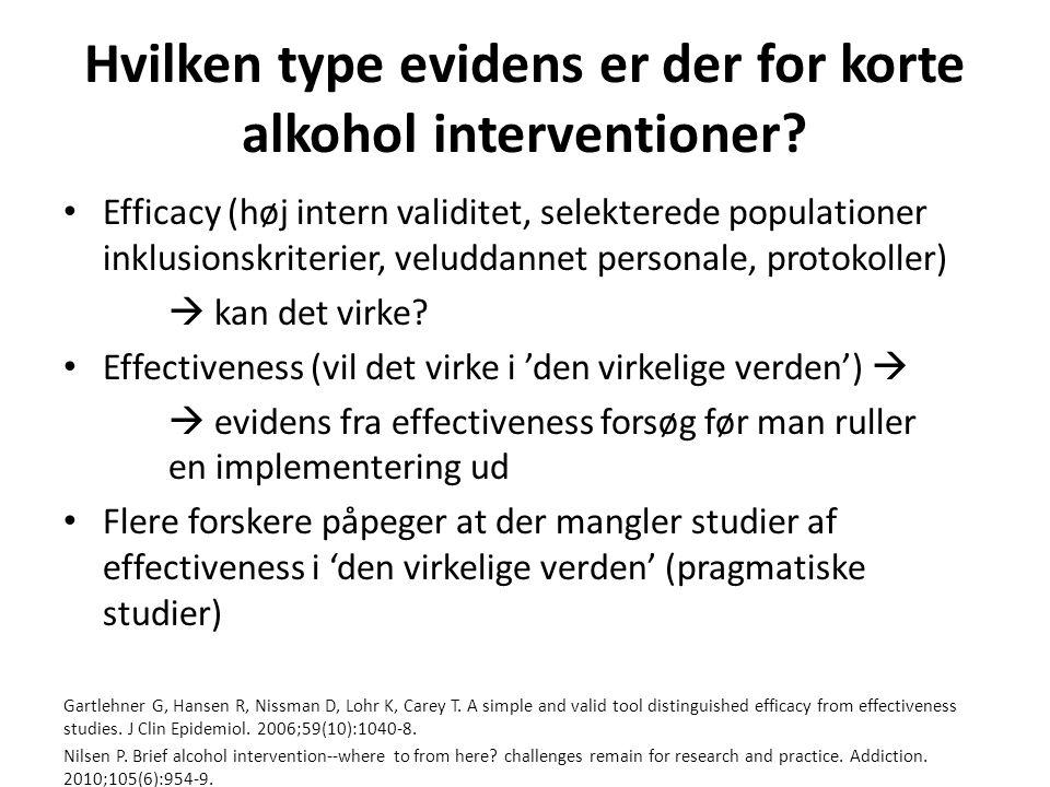 Hvilken type evidens er der for korte alkohol interventioner.