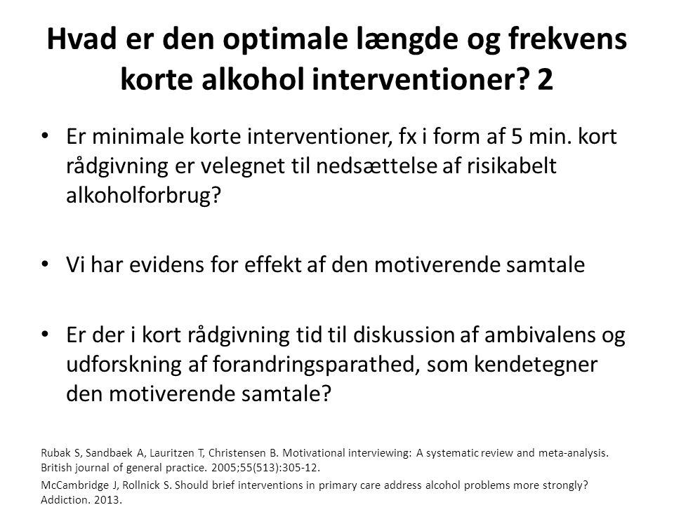 Hvad er den optimale længde og frekvens korte alkohol interventioner.