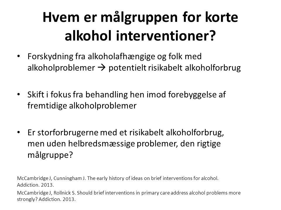 Hvem er målgruppen for korte alkohol interventioner.