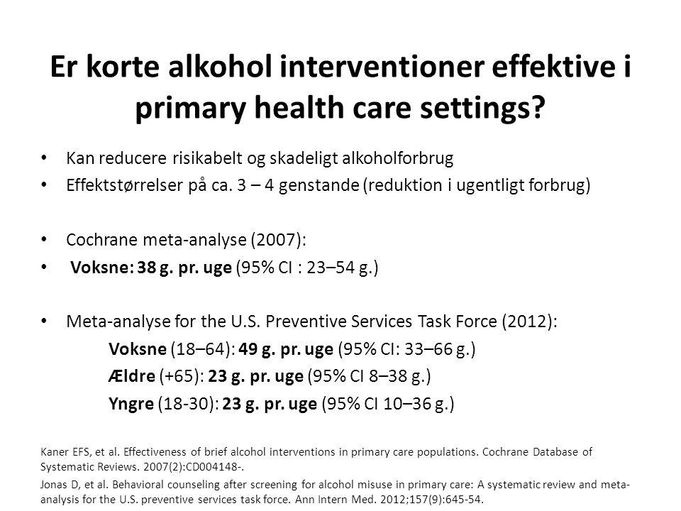 Er korte alkohol interventioner effektive i primary health care settings.