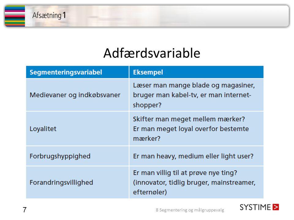 Adfærdsvariable 7 8 Segmentering og målgruppevalg