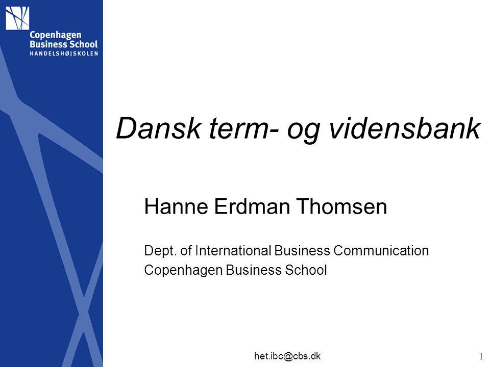 Dansk term- og vidensbank Hanne Erdman Thomsen Dept.