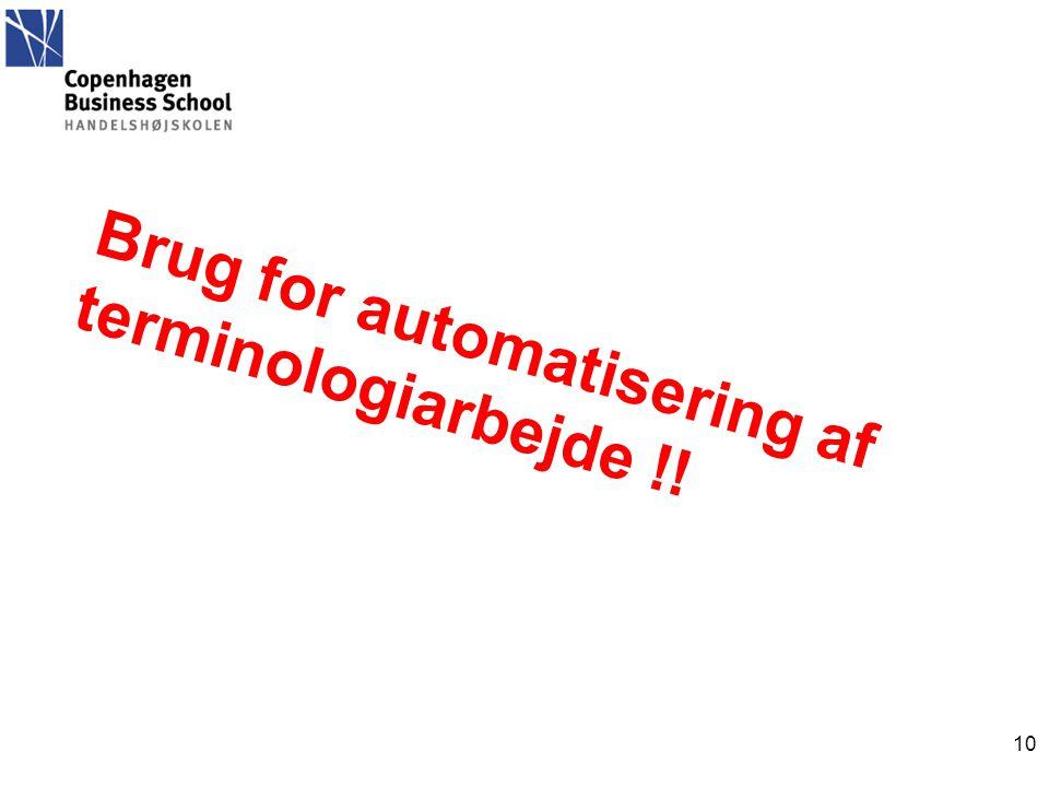 Brug for automatisering af terminologiarbejde !! 10