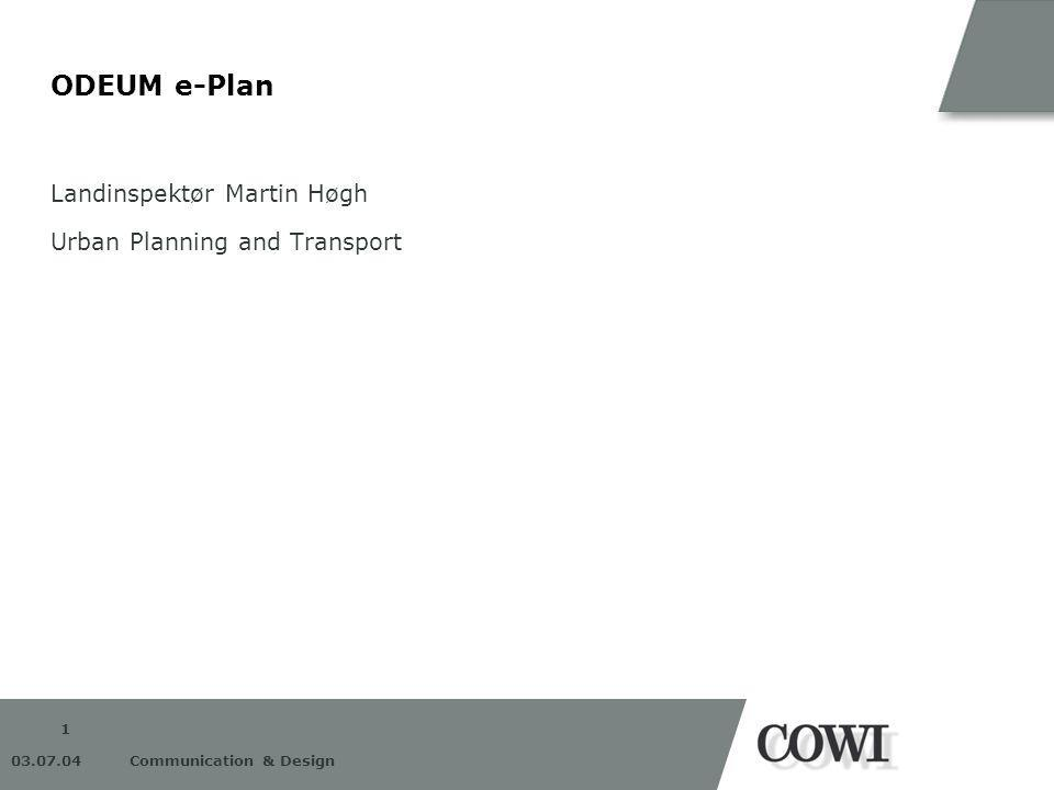 Communication & Design ODEUM e-Plan Landinspektør Martin Høgh Urban Planning and Transport