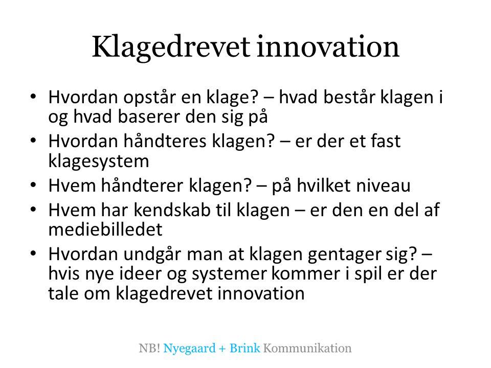 Klagedrevet innovation • Hvordan opstår en klage.