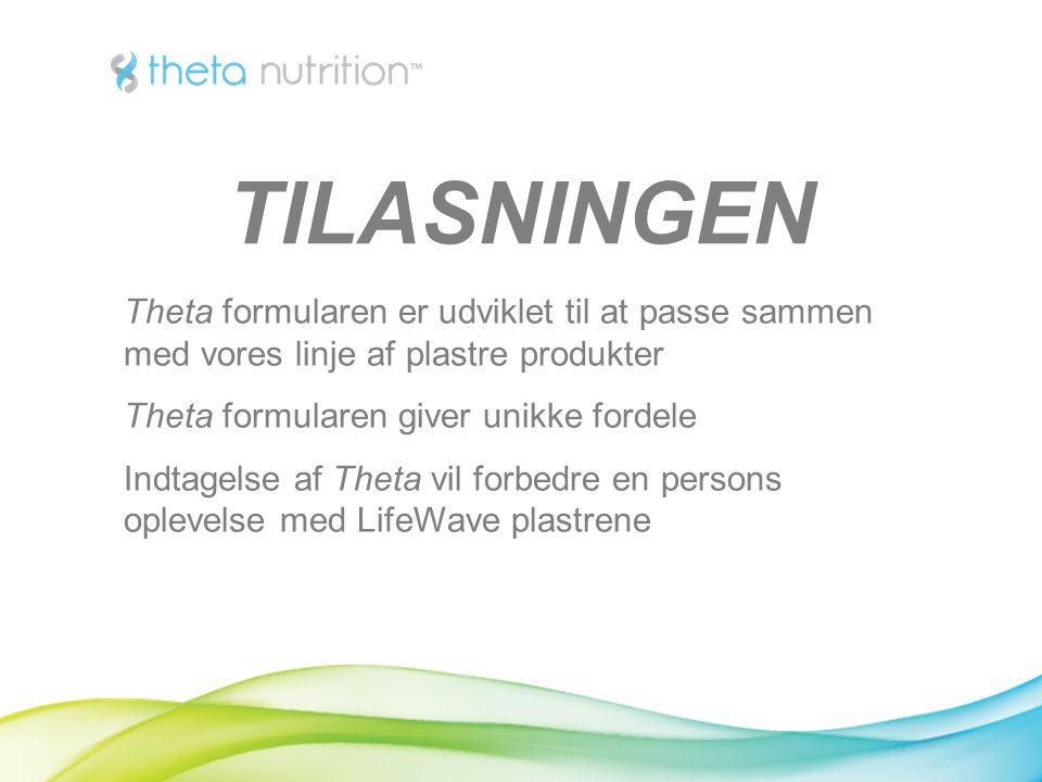 Theta formularen er udviklet til at passe sammen med vores linje af plastre produkter Theta formularen giver unikke fordele Indtagelse af Theta vil forbedre en persons oplevelse med LifeWave plastrene TILASNINGEN