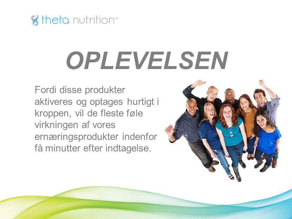 OPLEVELSEN Fordi disse produkter aktiveres og optages hurtigt i kroppen, vil de fleste føle virkningen af vores ernæringsprodukter indenfor få minutter efter indtagelse.