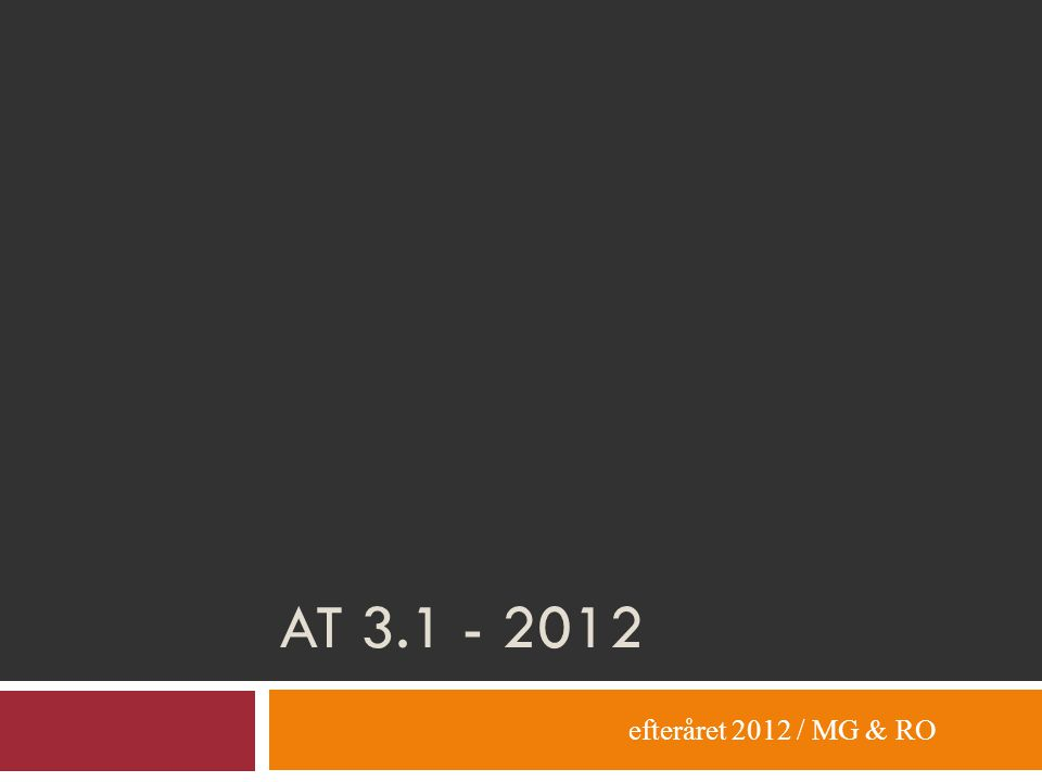 AT 3.1 - 2012 efteråret 2012 / MG & RO