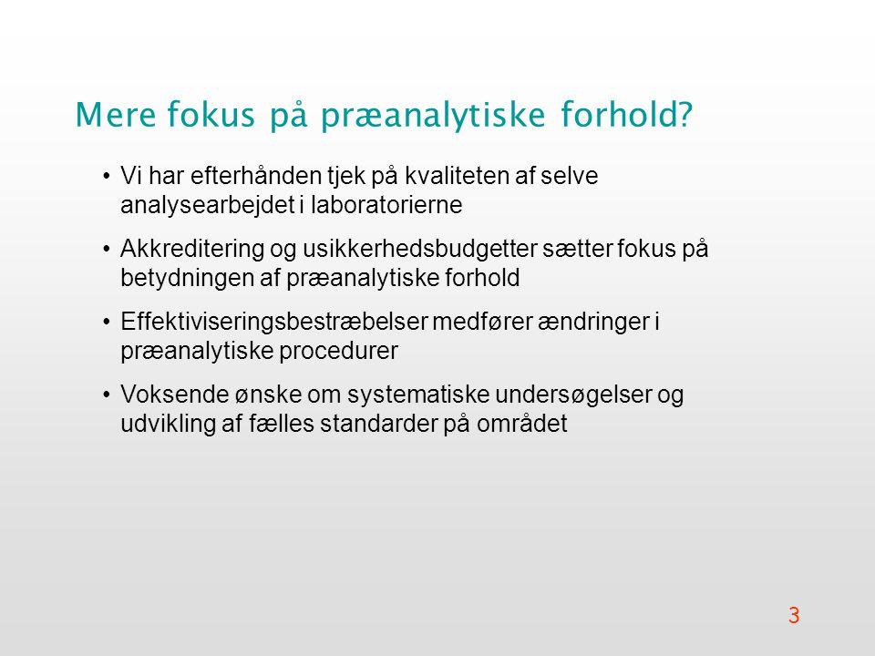 3 Mere fokus på præanalytiske forhold.