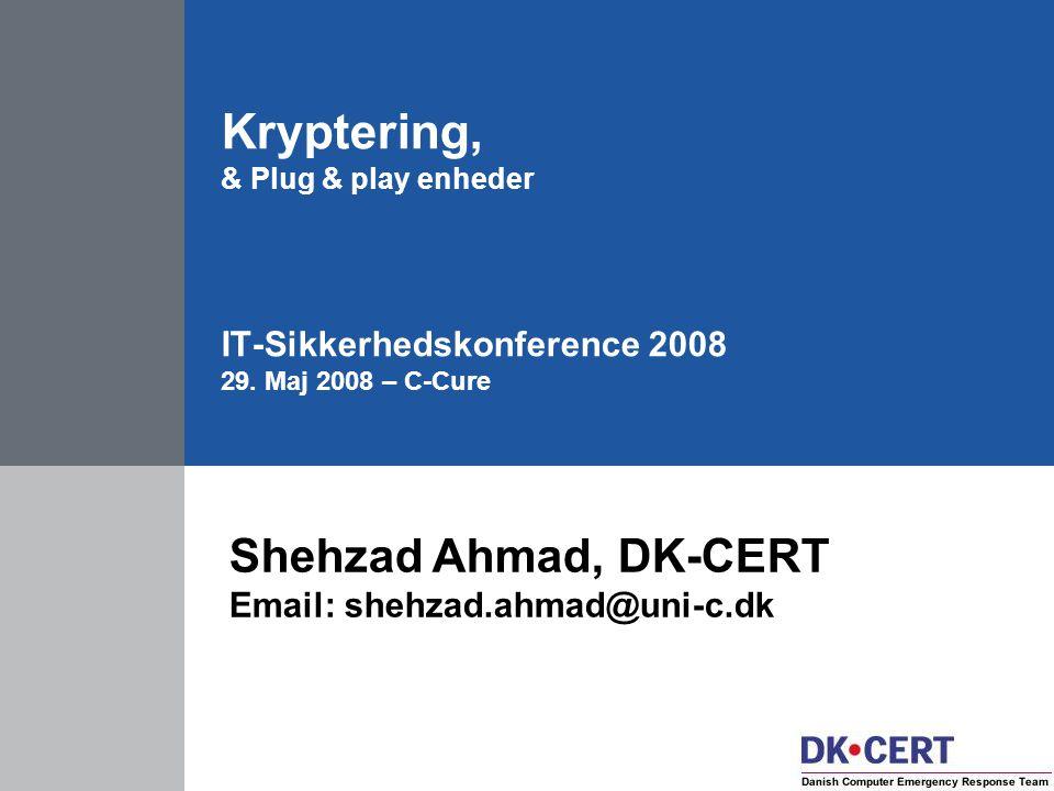 Kryptering, & Plug & play enheder IT-Sikkerhedskonference 2008 29.