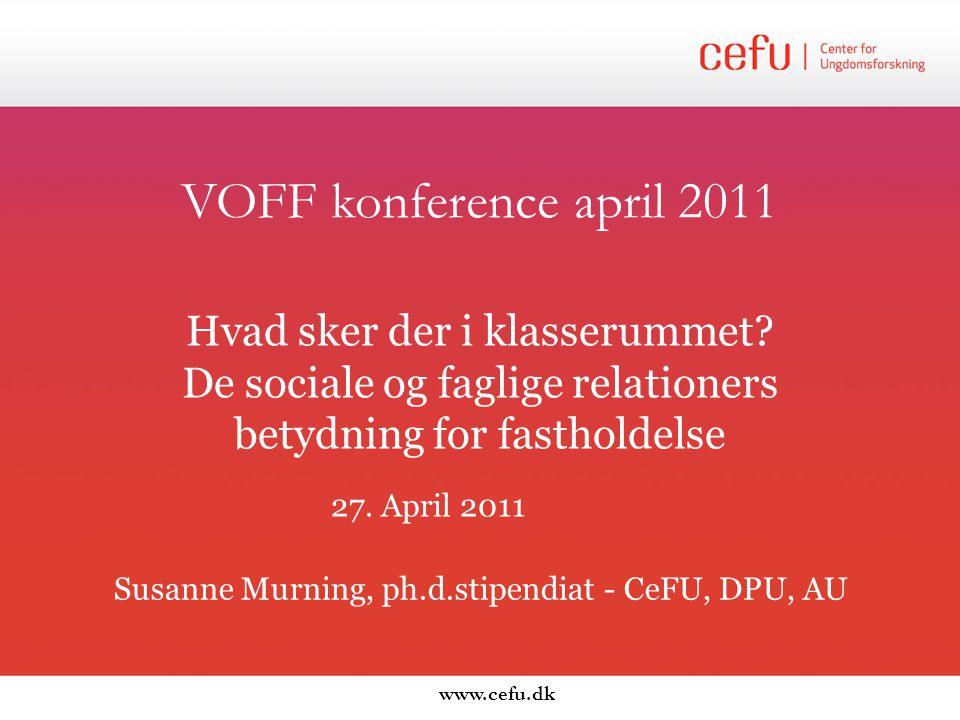www.cefu.dk VOFF konference april 2011 Hvad sker der i klasserummet.