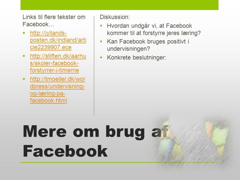 Mere om brug af Facebook Diskussion:  Hvordan undgår vi, at Facebook kommer til at forstyrre jeres læring.