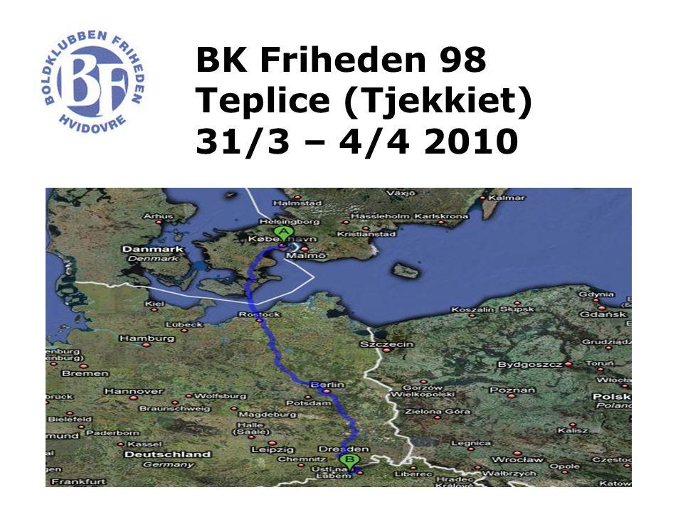 BK Friheden 98 Teplice (Tjekkiet) 31/3 – 4/4 2010
