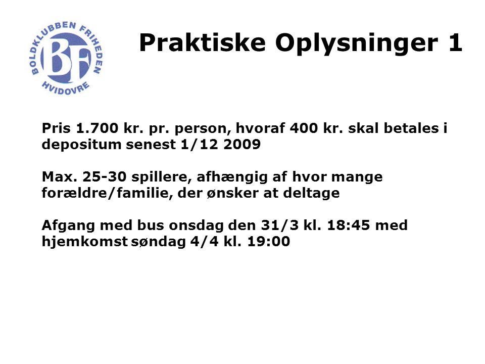 Praktiske Oplysninger 1 Pris 1.700 kr. pr. person, hvoraf 400 kr.