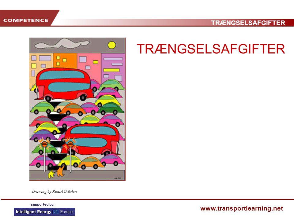 TRÆNGSELSAFGIFTER www.transportlearning.net Drawing by Ruairi O Brien TRÆNGSELSAFGIFTER