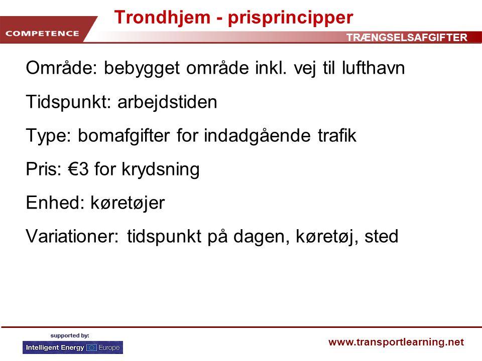 TRÆNGSELSAFGIFTER www.transportlearning.net Trondhjem - prisprincipper Område: bebygget område inkl.