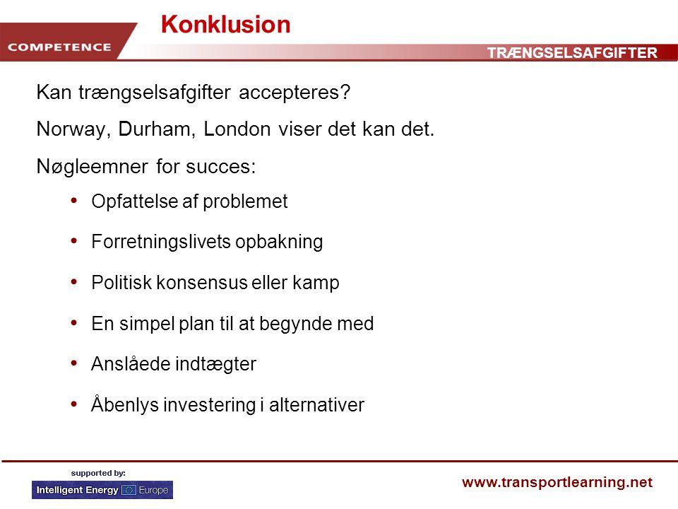 TRÆNGSELSAFGIFTER www.transportlearning.net Konklusion Kan trængselsafgifter accepteres.
