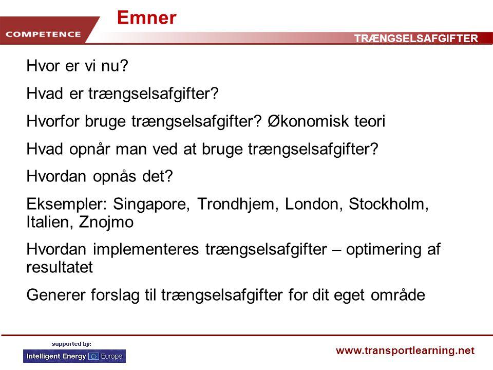 www.transportlearning.net Emner Hvor er vi nu. Hvad er trængselsafgifter.