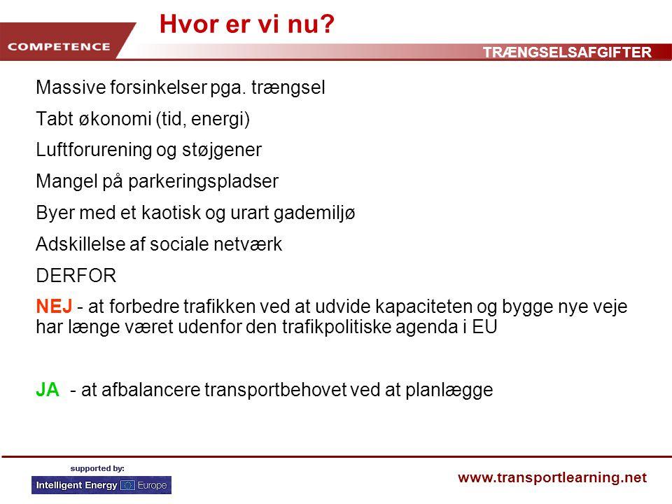 TRÆNGSELSAFGIFTER www.transportlearning.net Hvor er vi nu.
