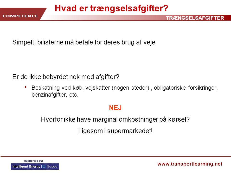 TRÆNGSELSAFGIFTER www.transportlearning.net Hvad er trængselsafgifter.