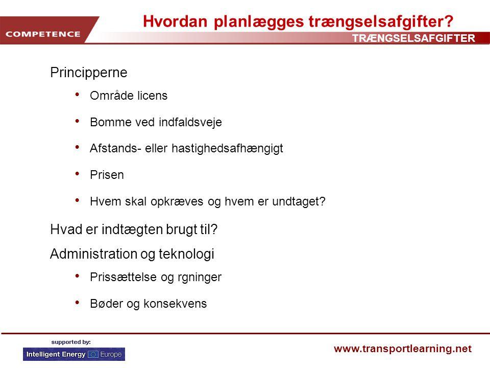 TRÆNGSELSAFGIFTER www.transportlearning.net Hvordan planlægges trængselsafgifter.