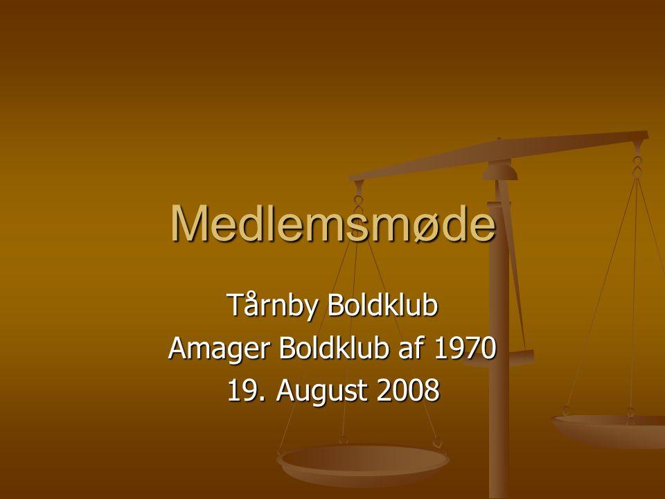 Medlemsmøde Tårnby Boldklub Amager Boldklub af 1970 19. August 2008