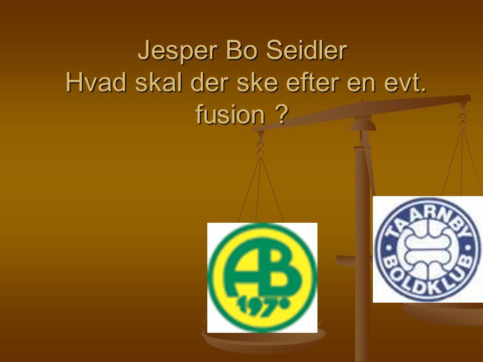 Jesper Bo Seidler Hvad skal der ske efter en evt. fusion