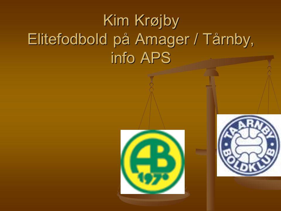 Kim Krøjby Elitefodbold på Amager / Tårnby, info APS
