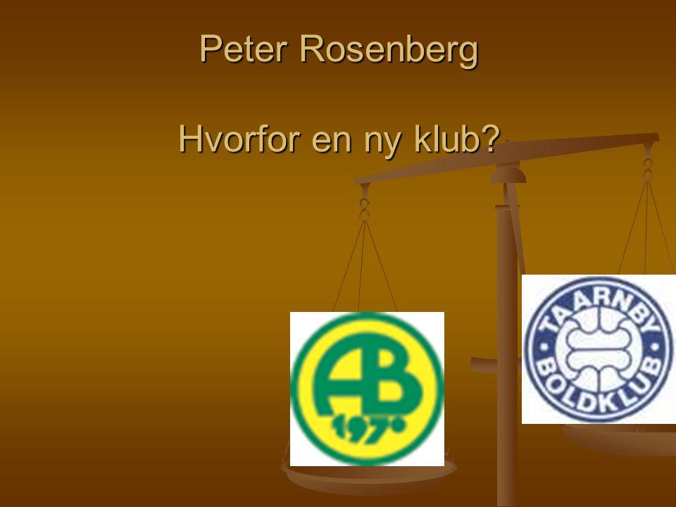 Peter Rosenberg Hvorfor en ny klub