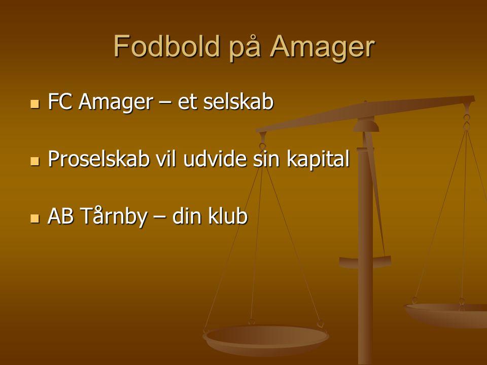 Fodbold på Amager  FC Amager – et selskab  Proselskab vil udvide sin kapital  AB Tårnby – din klub