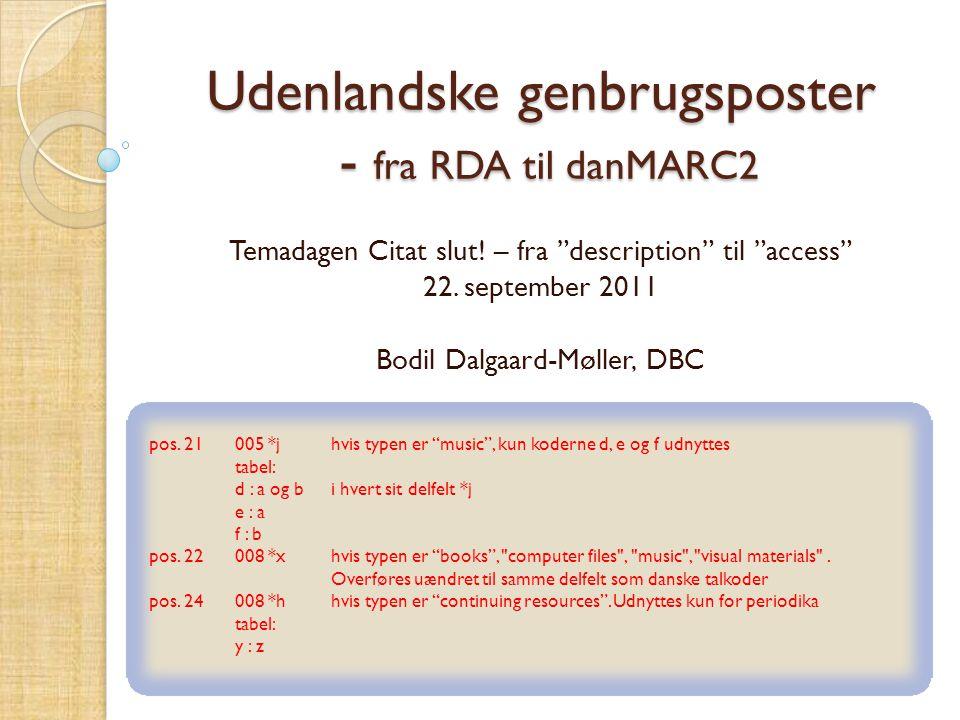 Udenlandske genbrugsposter - fra RDA til danMARC2 Temadagen Citat slut.