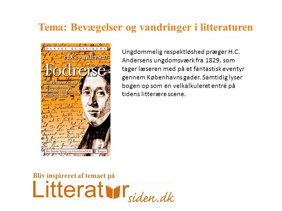 Tema: Bevægelser og vandringer i litteraturen Ungdommelig respektløshed præger H.C.