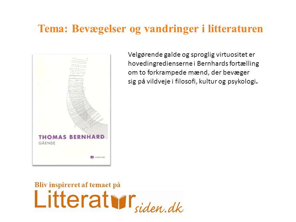 Tema: Bevægelser og vandringer i litteraturen Velgørende galde og sproglig virtuositet er hovedingredienserne i Bernhards fortælling om to forkrampede mænd, der bevæger sig på vildveje i filosofi, kultur og psykologi.