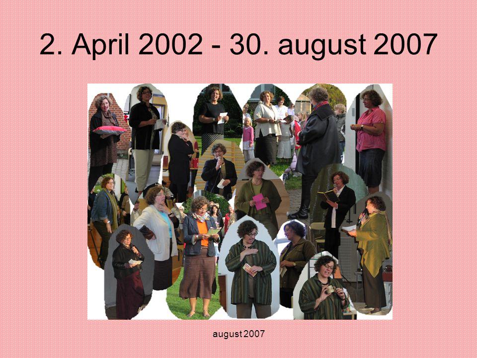 august 2007 2. April 2002 - 30. august 2007