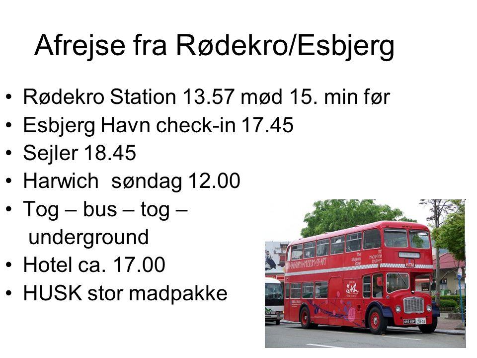 Afrejse fra Rødekro/Esbjerg •Rødekro Station 13.57 mød 15.
