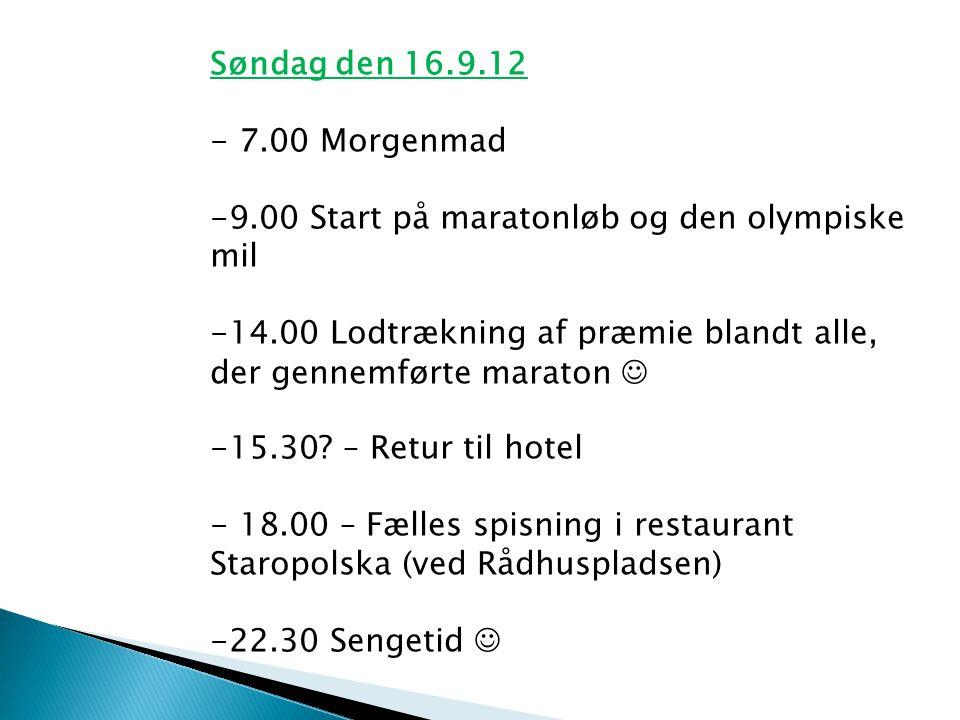 Søndag den 16.9.12 - 7.00 Morgenmad -9.00 Start på maratonløb og den olympiske mil -14.00 Lodtrækning af præmie blandt alle, der gennemførte maraton  -15.30.