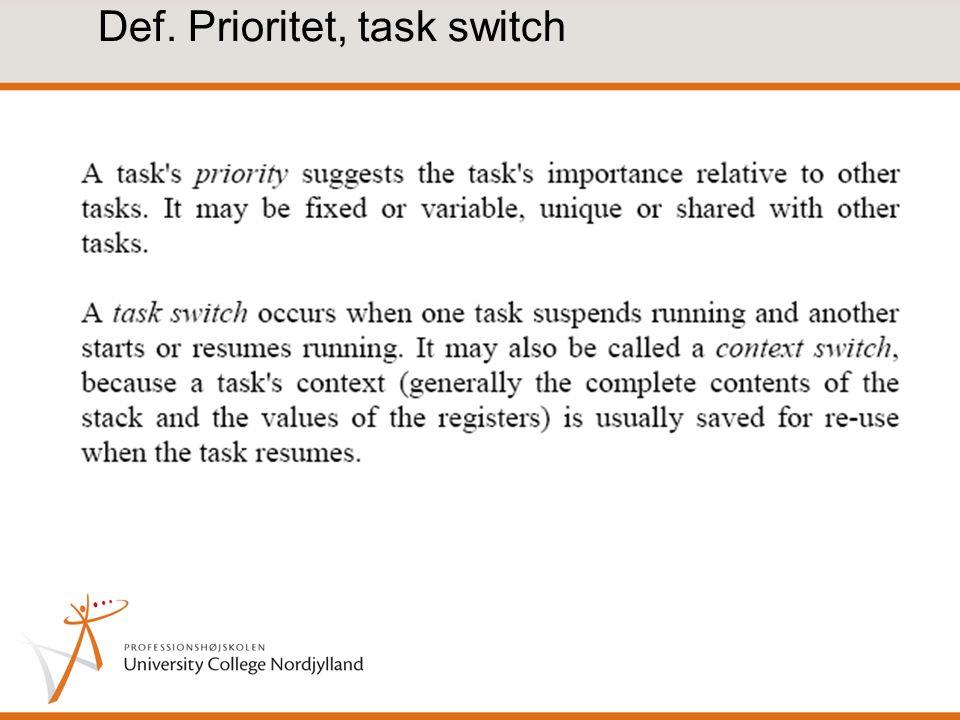 Def. Prioritet, task switch
