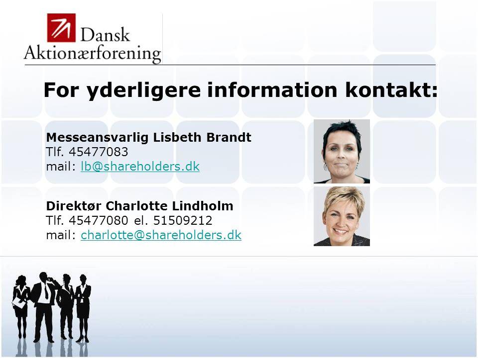 _____________________________________________________________________________________________ For yderligere information kontakt: Messeansvarlig Lisbeth Brandt Tlf.