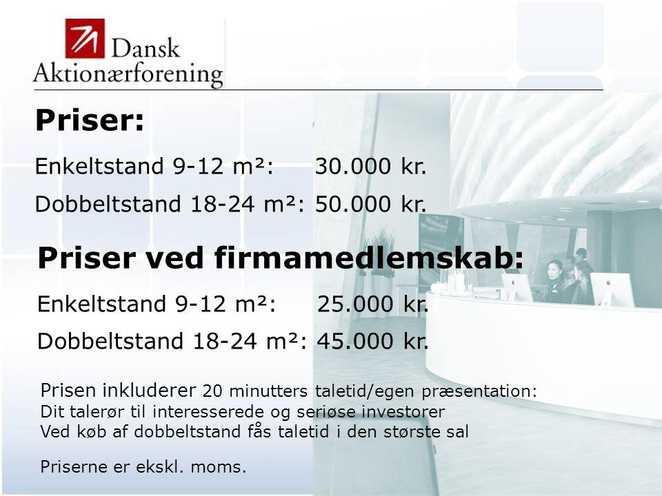 Priser: Enkeltstand 9-12 m²: 30.000 kr. Dobbeltstand 18-24 m²: 50.000 kr.