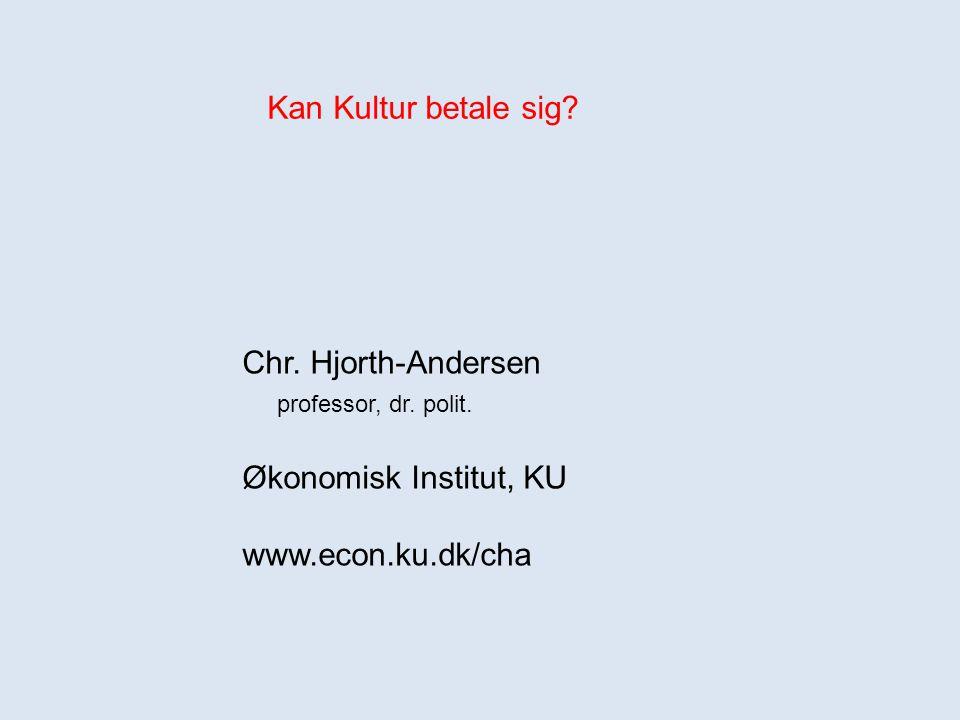Kan Kultur betale sig. Chr. Hjorth-Andersen professor, dr.