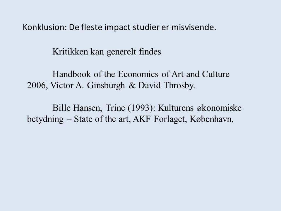 Konklusion: De fleste impact studier er misvisende.