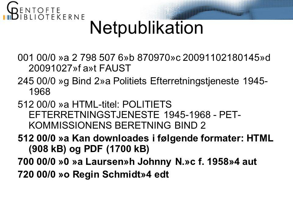 Netpublikation 001 00/0 »a 2 798 507 6»b 870970»c 20091102180145»d 20091027»f a»t FAUST 245 00/0 »g Bind 2»a Politiets Efterretningstjeneste 1945- 1968 512 00/0 »a HTML-titel: POLITIETS EFTERRETNINGSTJENESTE 1945-1968 - PET- KOMMISSIONENS BERETNING BIND 2 512 00/0 »a Kan downloades i følgende formater: HTML (908 kB) og PDF (1700 kB) 700 00/0 »0 »a Laursen»h Johnny N.»c f.