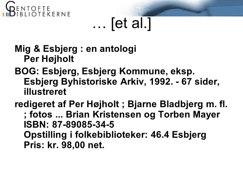 … [et al.] Mig & Esbjerg : en antologi Per Højholt BOG: Esbjerg, Esbjerg Kommune, eksp.